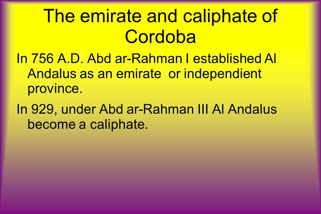 The emirate and caliphate of Cordoba