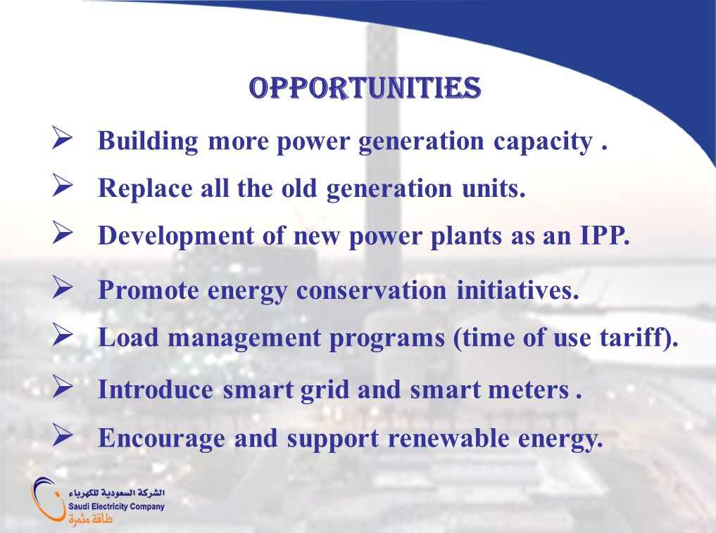 Opportunities Building more power generation capacity .