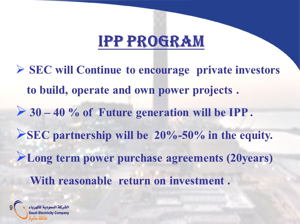 IPP PROGRAM 30 – 40 % of Future generation will be IPP .