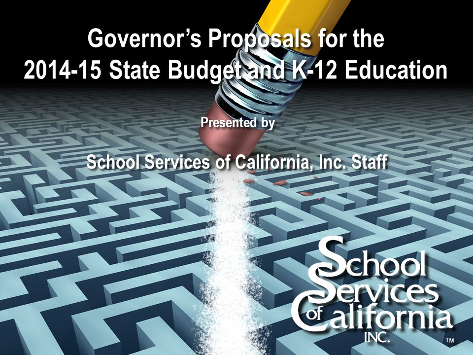 Governor's Proposals for the 2014-15 State Budget and K-12 Education