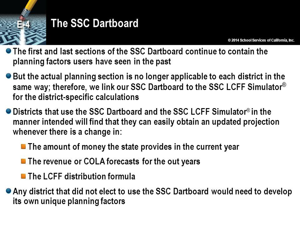 The SSC Dartboard E-4. © 2014 School Services of California, Inc.
