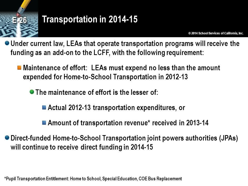 Transportation in 2014-15 E-26. © 2014 School Services of California, Inc.
