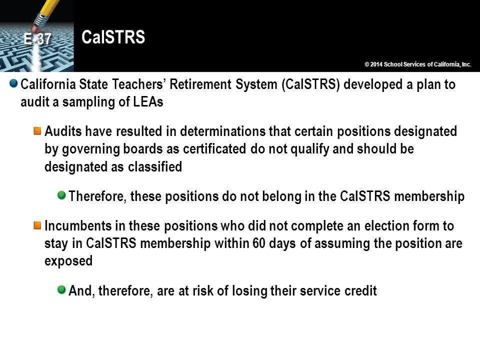 CalSTRS E-37. © 2014 School Services of California, Inc.