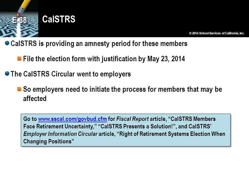 CalSTRS E-38 CalSTRS is providing an amnesty period for these members