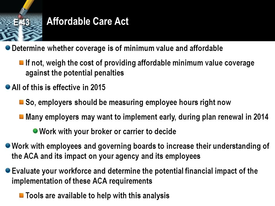 Affordable Care Act E-43. Determine whether coverage is of minimum value and affordable.