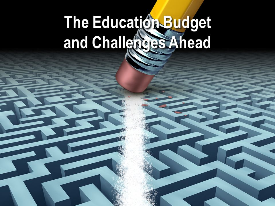 The Education Budget and Challenges Ahead