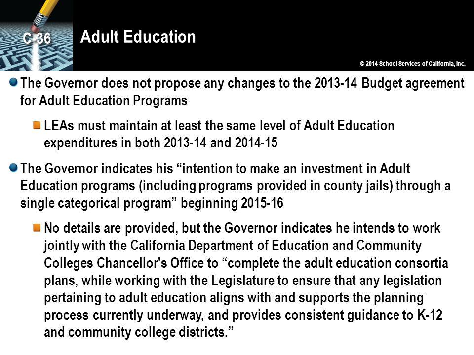 Adult Education C-36. © 2014 School Services of California, Inc.