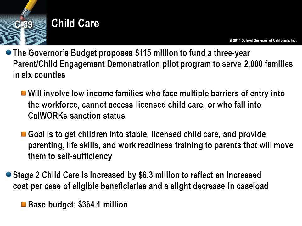 Child Care C-39. © 2014 School Services of California, Inc.