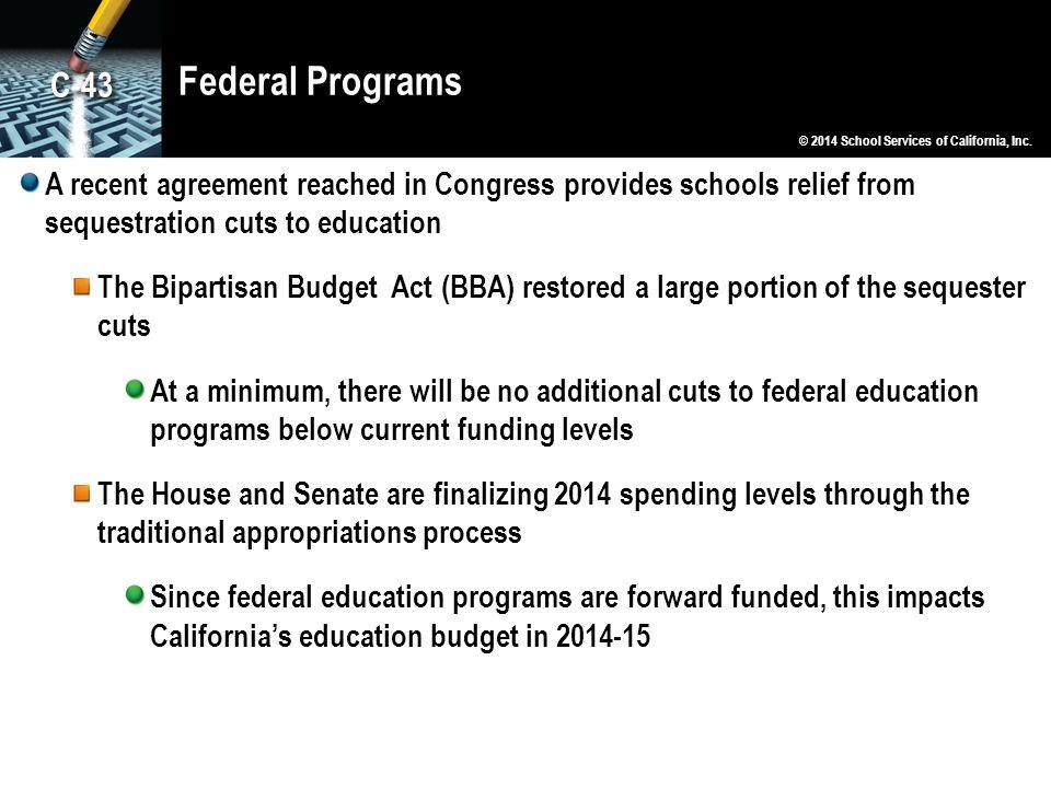 Federal Programs C-43. © 2014 School Services of California, Inc.