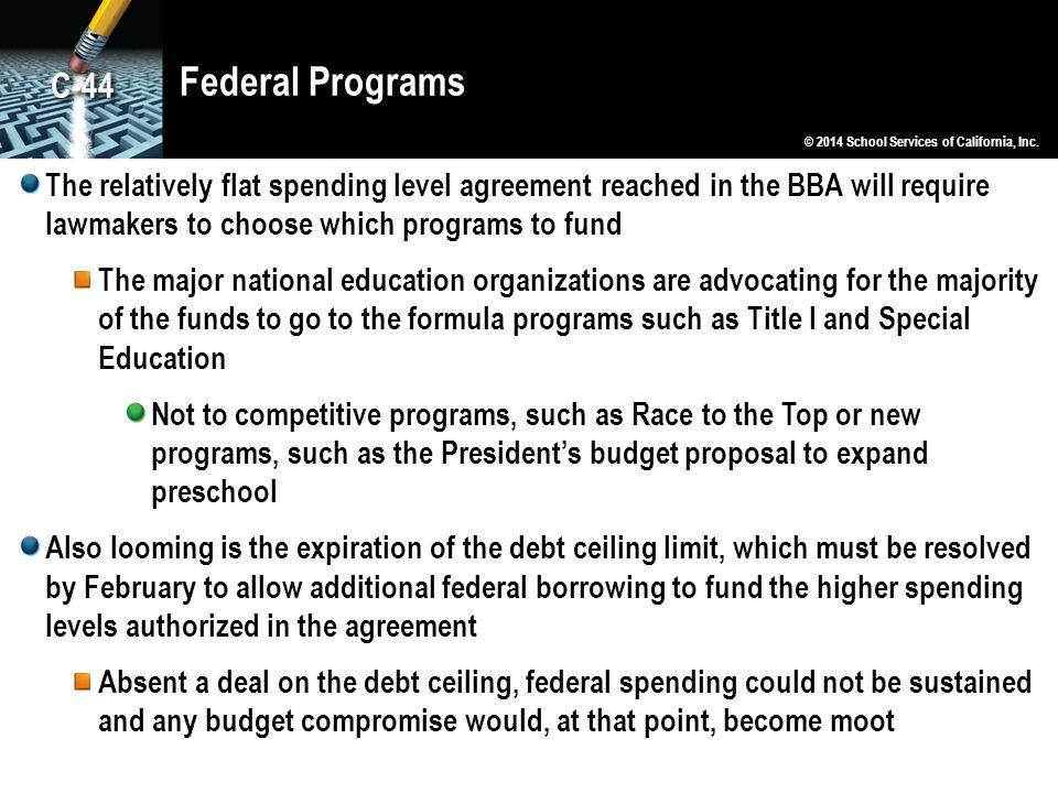 Federal Programs C-44. © 2014 School Services of California, Inc.