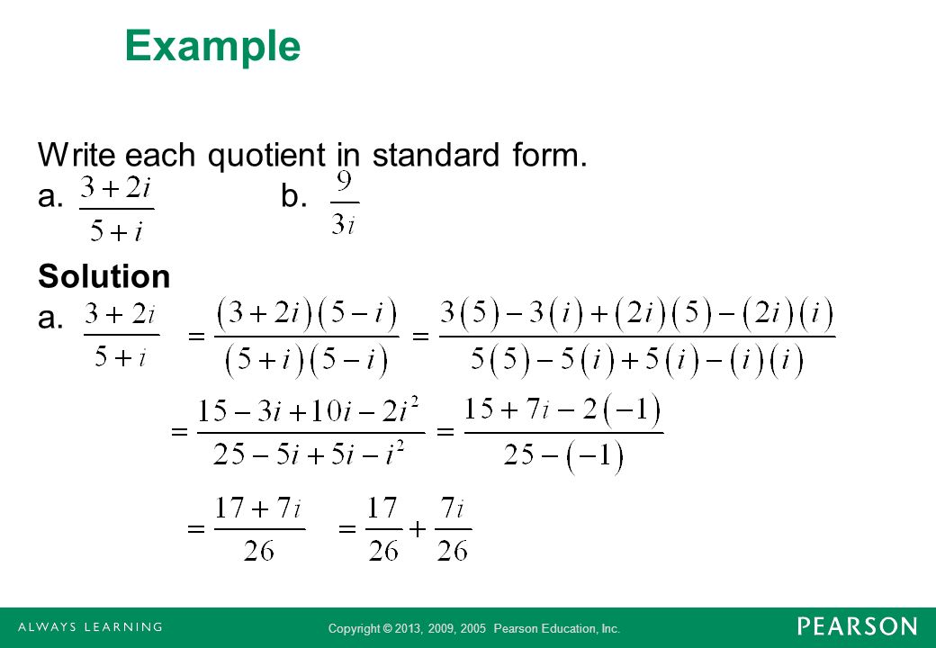 Example Write each quotient in standard form. a. b. Solution a.
