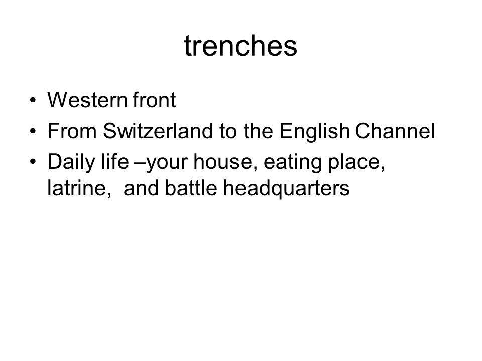 trenches Western front From Switzerland to the English Channel