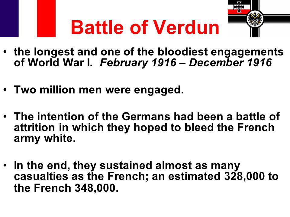 Battle of Verdun the longest and one of the bloodiest engagements of World War I. February 1916 – December 1916.