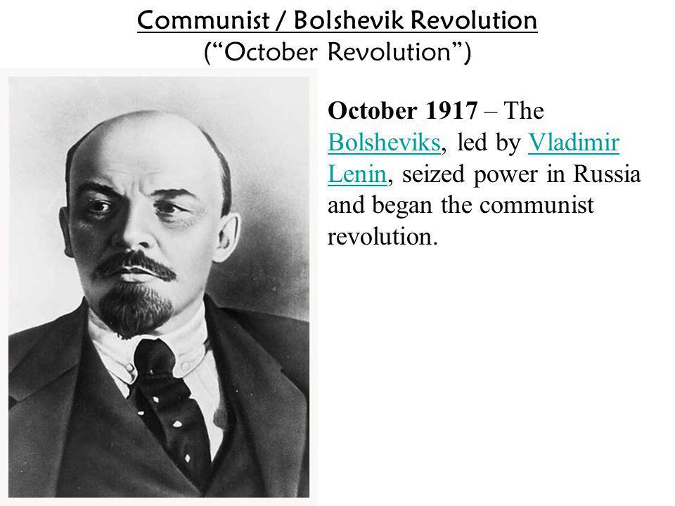 Communist / Bolshevik Revolution ( October Revolution )