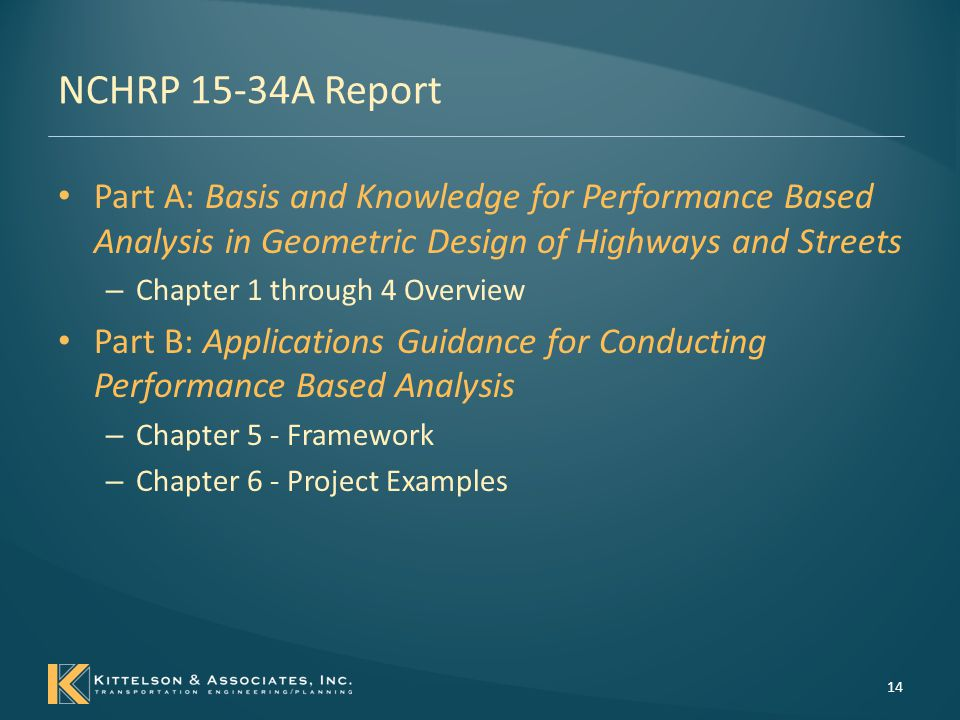 NCHRP 15-34A Report Part A: Basis and Knowledge for Performance Based Analysis in Geometric Design of Highways and Streets.