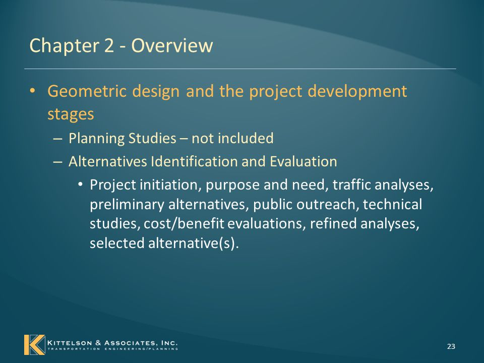 Chapter 2 - Overview Geometric design and the project development stages. Planning Studies – not included.