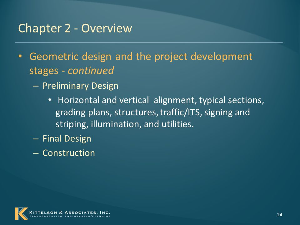 Chapter 2 - Overview Geometric design and the project development stages - continued. Preliminary Design.