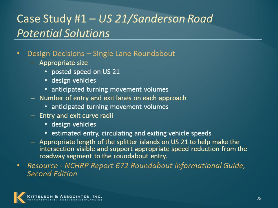 Case Study #1 – US 21/Sanderson Road Potential Solutions