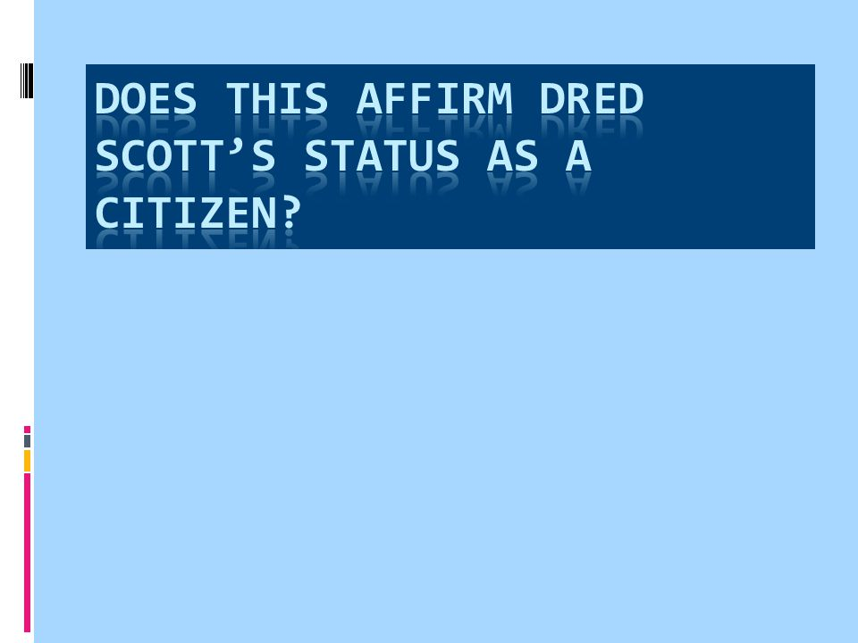 Does this affirm Dred Scott's status as a Citizen