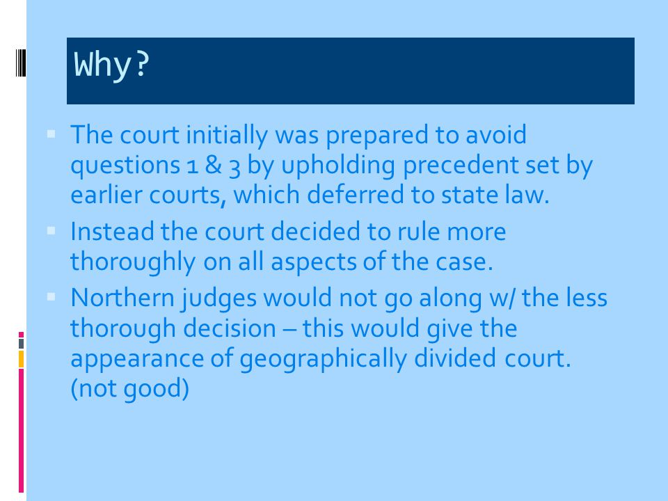 Why The court initially was prepared to avoid questions 1 & 3 by upholding precedent set by earlier courts, which deferred to state law.