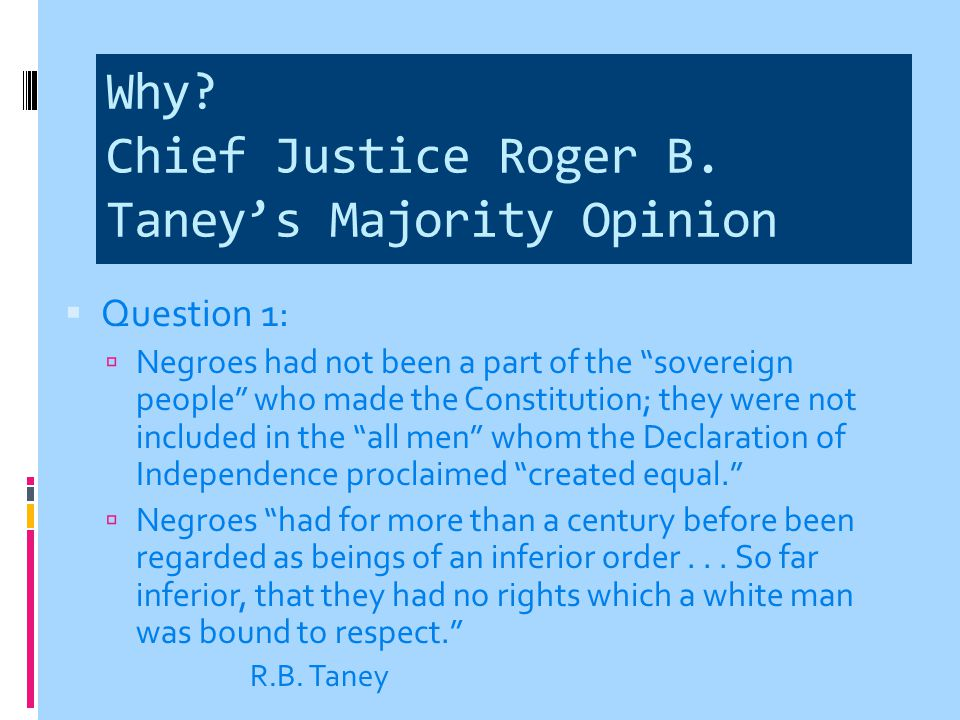 Why Chief Justice Roger B. Taney's Majority Opinion