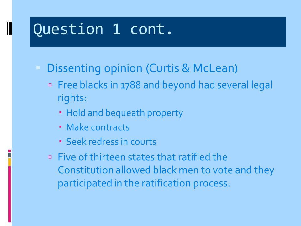 Question 1 cont. Dissenting opinion (Curtis & McLean)