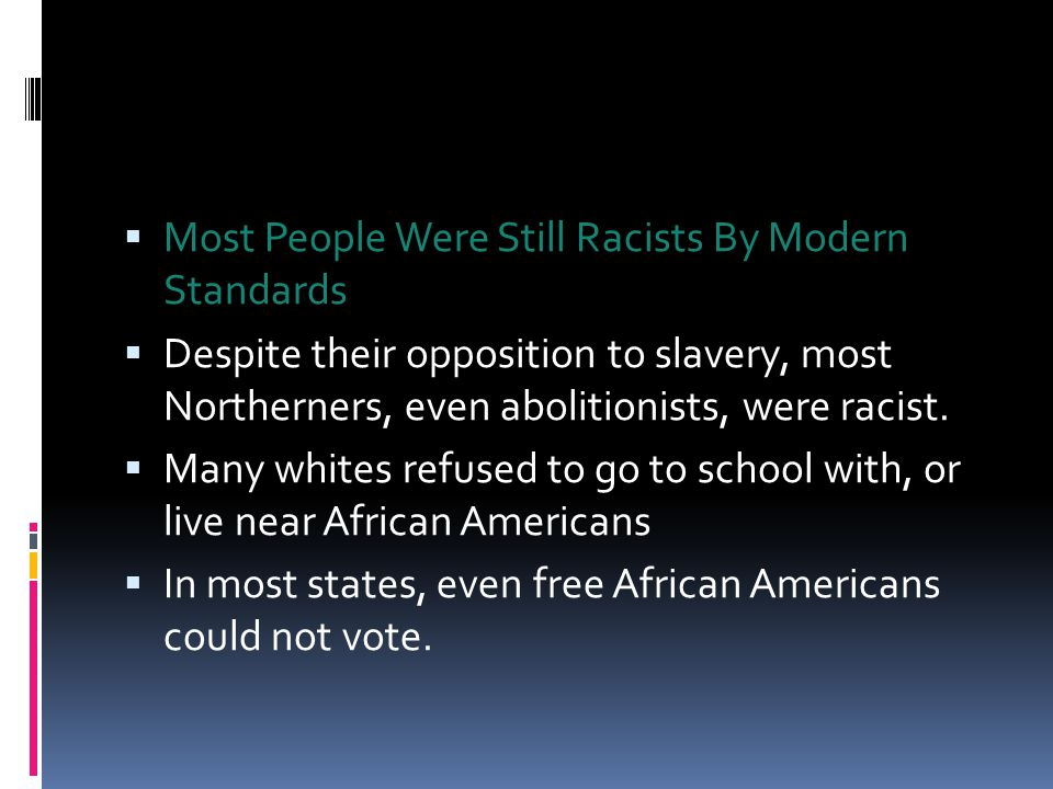 Most People Were Still Racists By Modern Standards