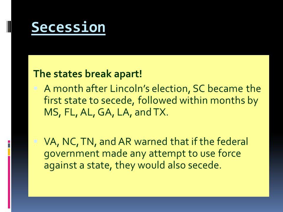 Secession The states break apart!