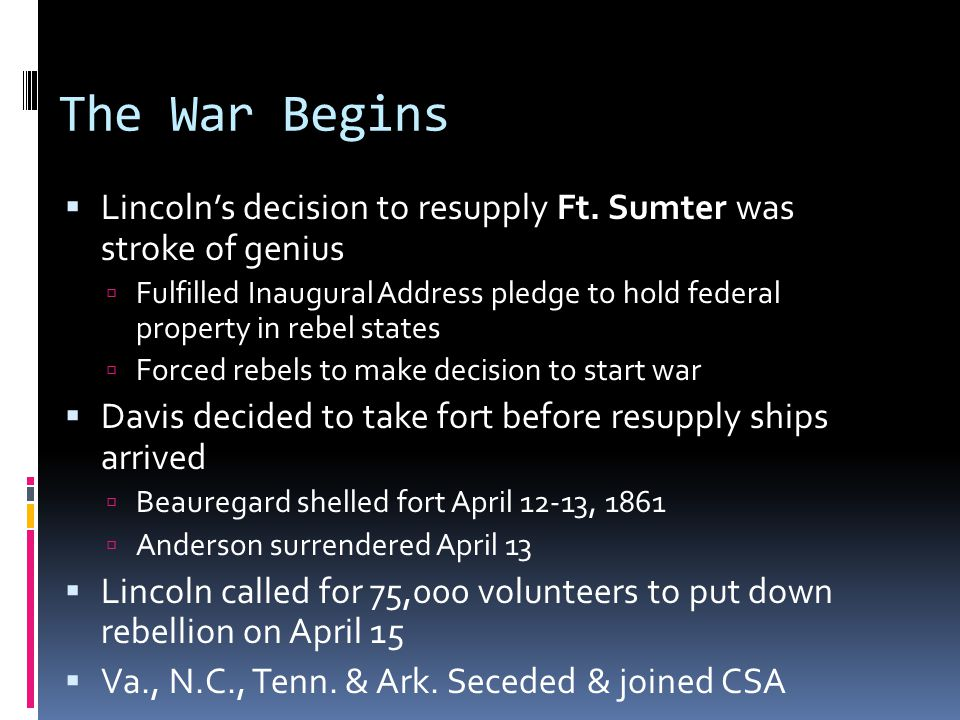 The War Begins Lincoln's decision to resupply Ft. Sumter was stroke of genius.