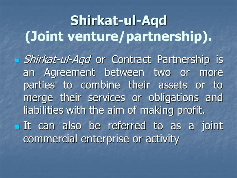 Shirkat-ul-Aqd (Joint venture/partnership).