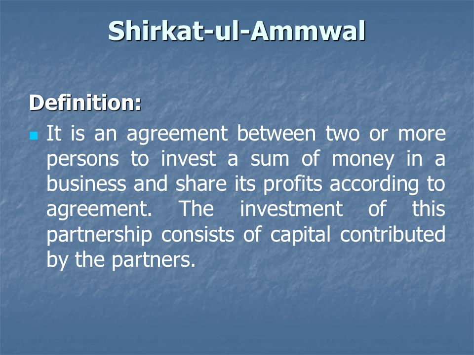 Shirkat-ul-Ammwal Definition:
