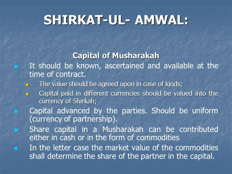 SHIRKAT-UL- AMWAL: Capital of Musharakah