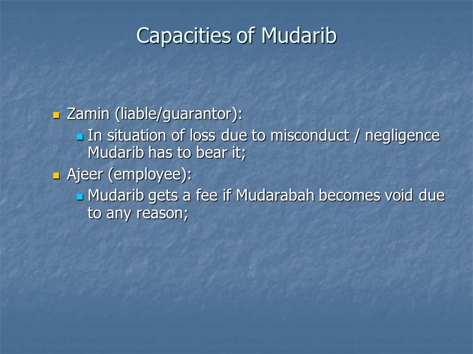 Capacities of Mudarib Zamin (liable/guarantor):