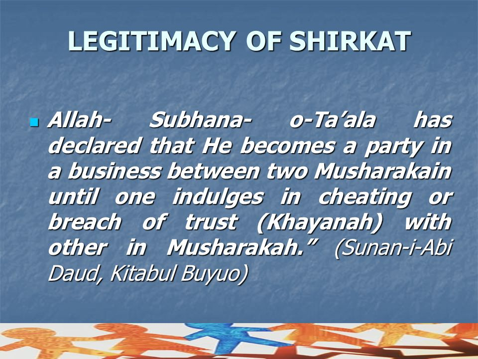 LEGITIMACY OF SHIRKAT