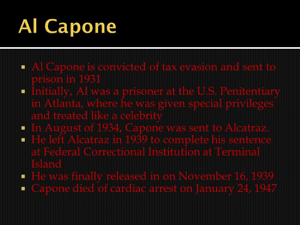 Al Capone Al Capone is convicted of tax evasion and sent to prison in 1931.