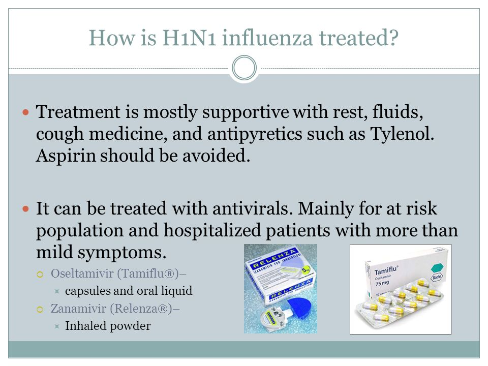 How is H1N1 influenza treated