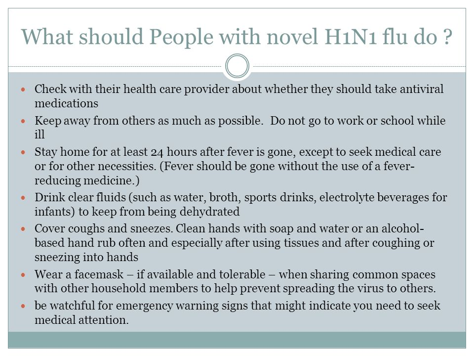 What should People with novel H1N1 flu do