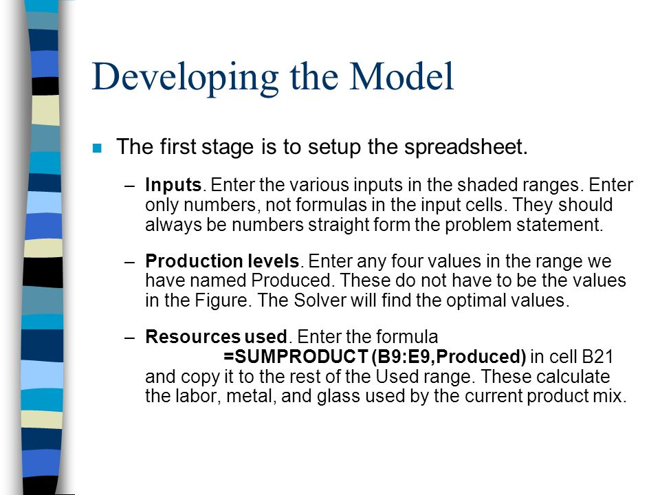 Developing the Model The first stage is to setup the spreadsheet.