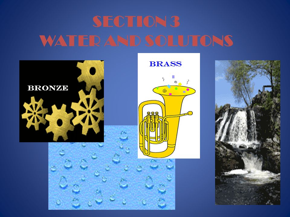 SECTION 3 WATER AND SOLUTONS brass bRONZE