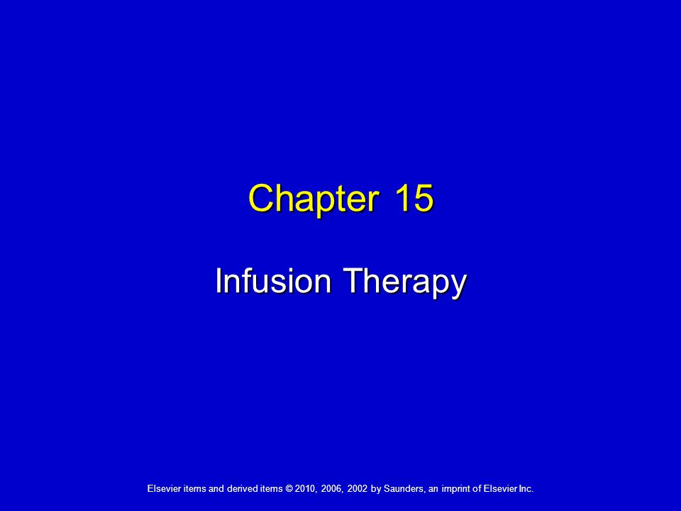 Chapter 15 Infusion Therapy