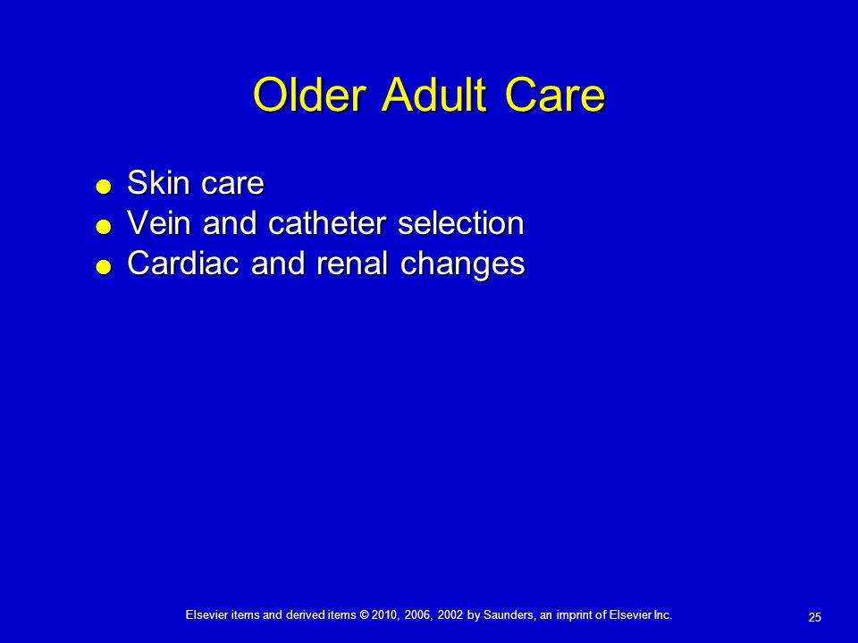 Older Adult Care Skin care Vein and catheter selection