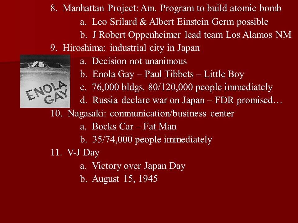 8. Manhattan Project: Am. Program to build atomic bomb