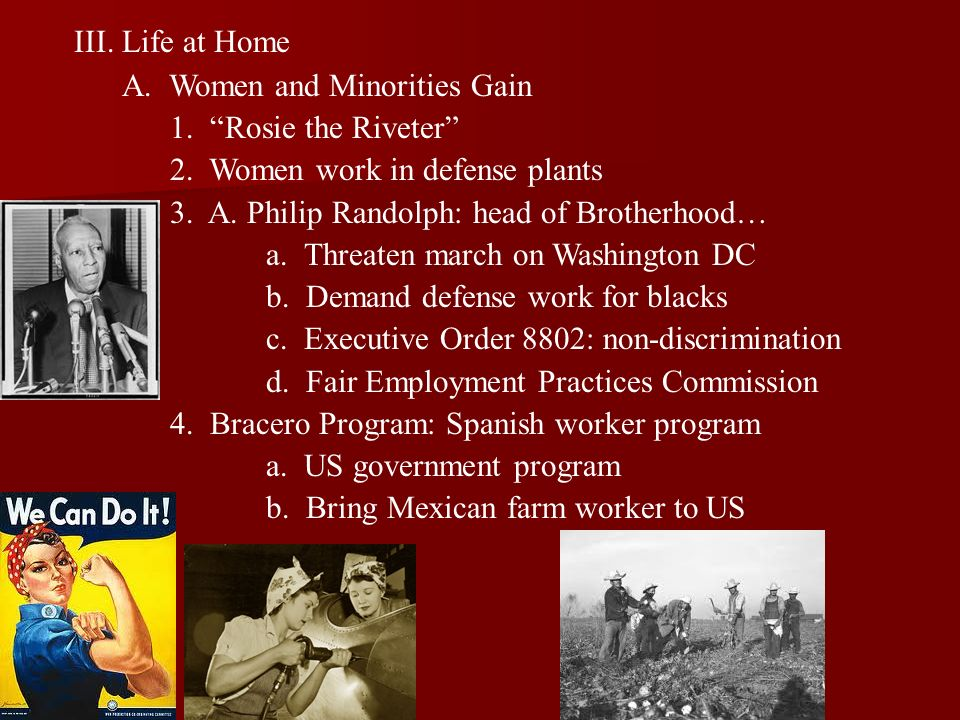 Life at Home A. Women and Minorities Gain. 1. Rosie the Riveter 2. Women work in defense plants.