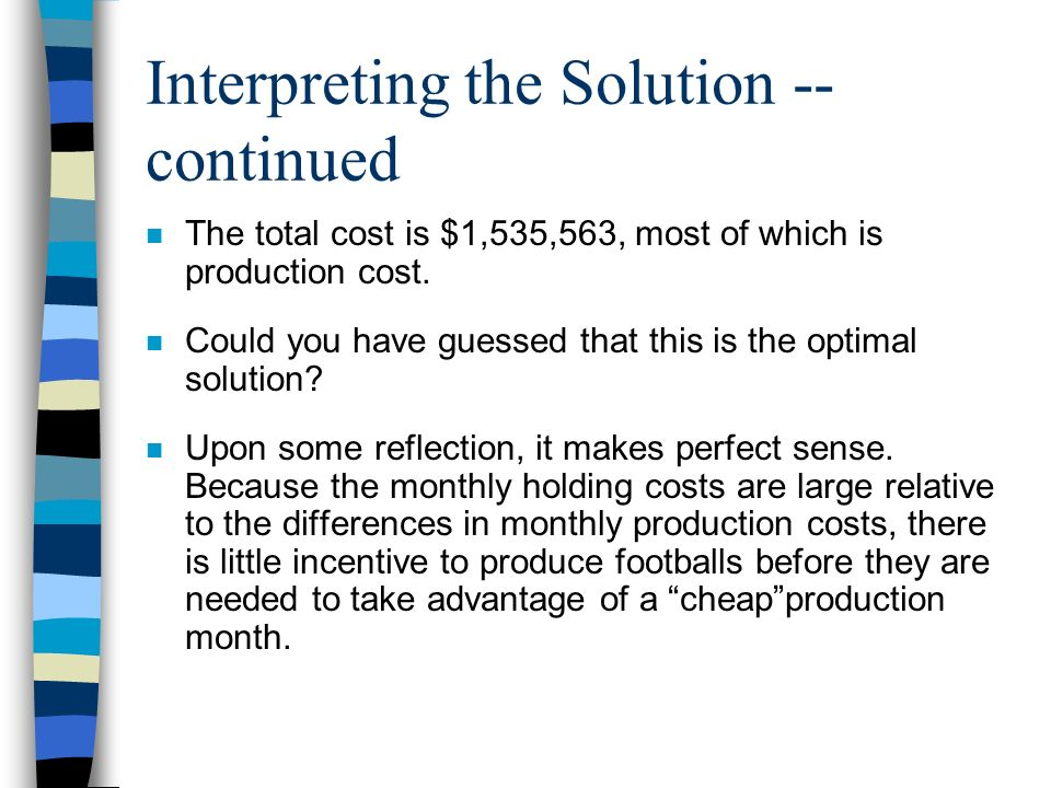 Interpreting the Solution -- continued