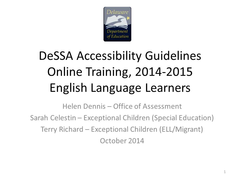 DeSSA Accessibility Guidelines Online Training, 2014-2015 English Language Learners