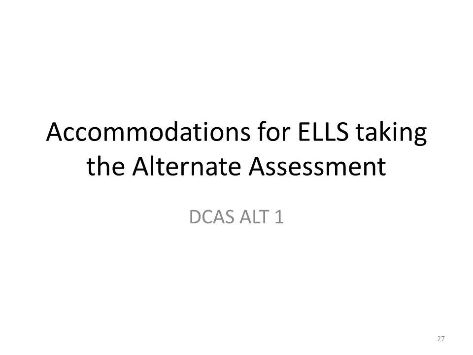 Accommodations for ELLS taking the Alternate Assessment