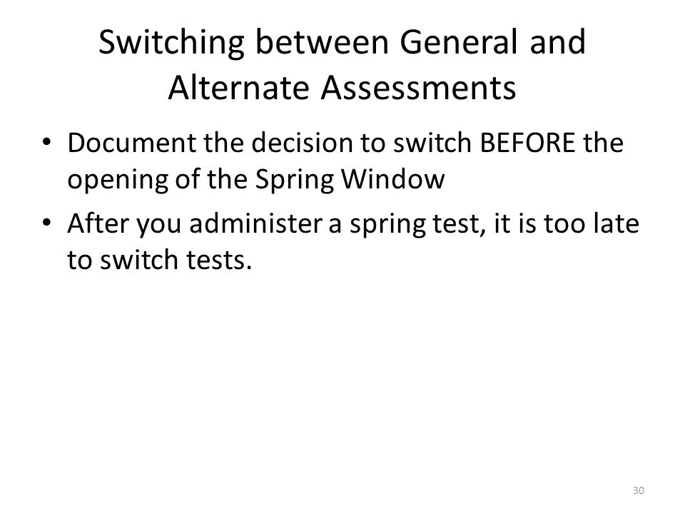 Switching between General and Alternate Assessments