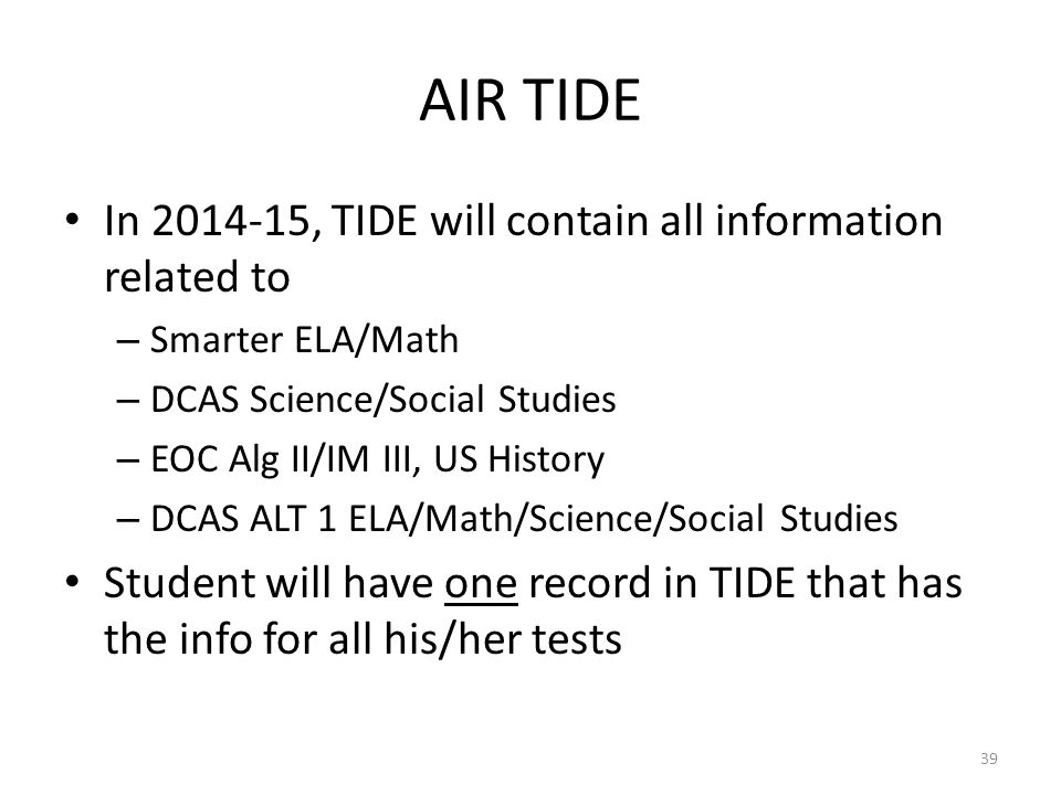 AIR TIDE In 2014-15, TIDE will contain all information related to
