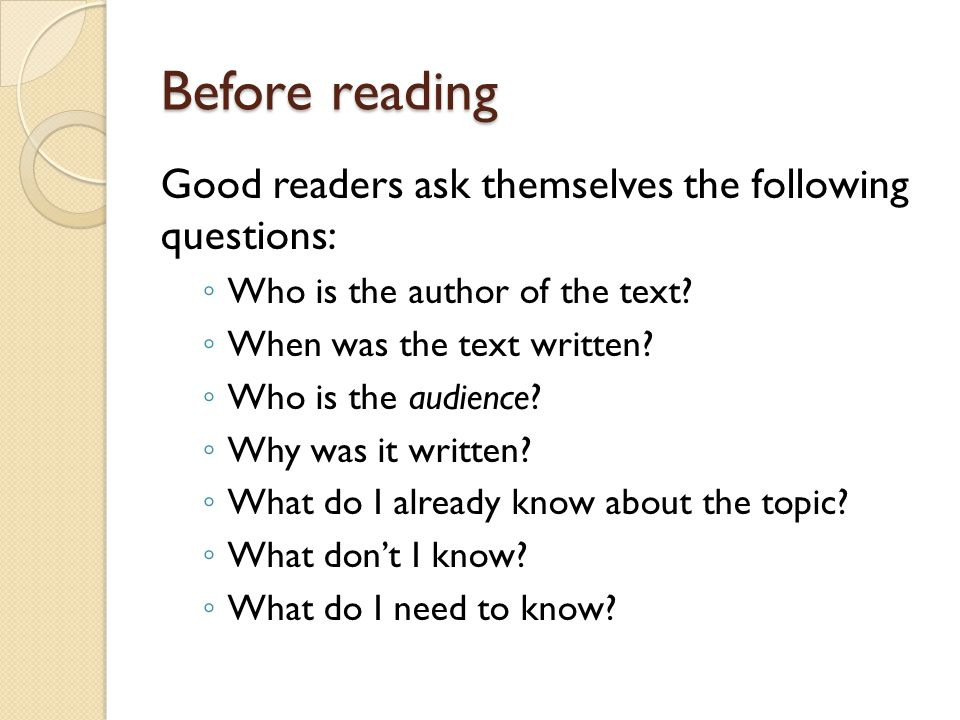Before reading Good readers ask themselves the following questions: