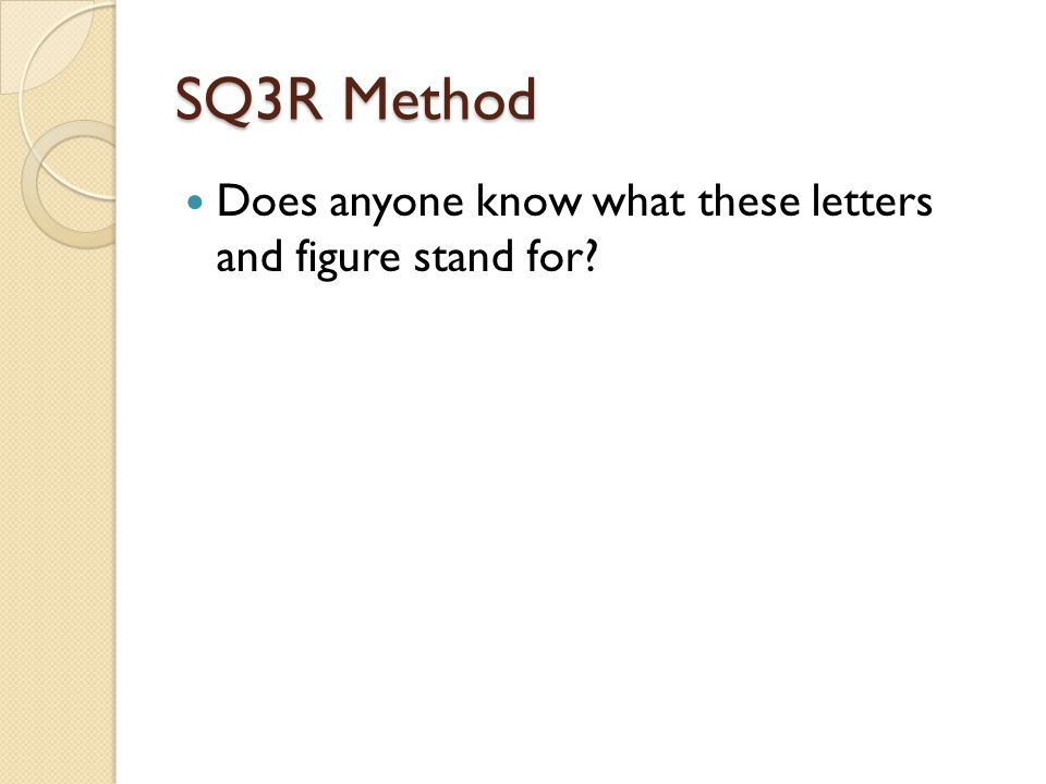 SQ3R Method Does anyone know what these letters and figure stand for